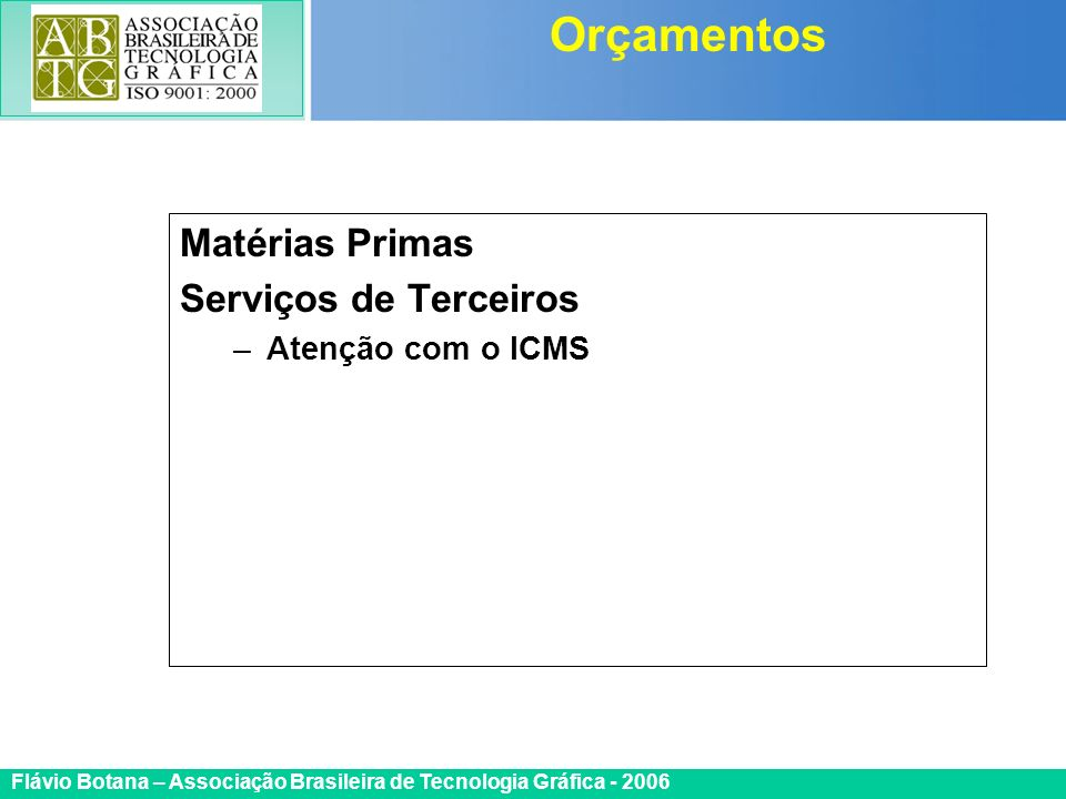 Orçamentos Matérias Primas Serviços de Terceiros Atenção com o ICMS