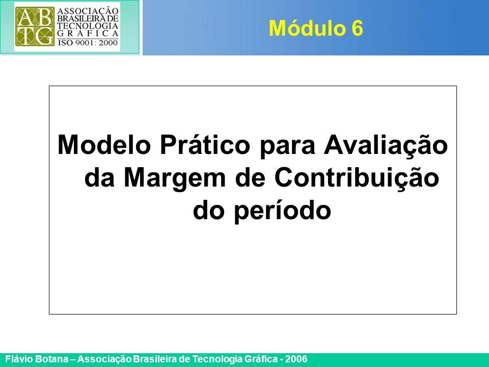 Modelo Prático para Avaliação da Margem de Contribuição do período