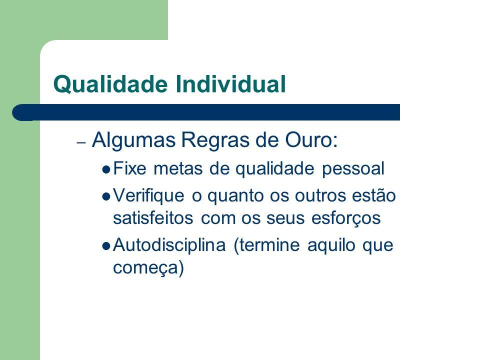 Qualidade Individual Algumas Regras de Ouro: