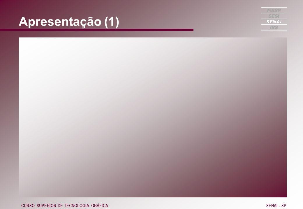 Apresentação (1) CURSO SUPERIOR DE TECNOLOGIA GRÁFICA SENAI - SP