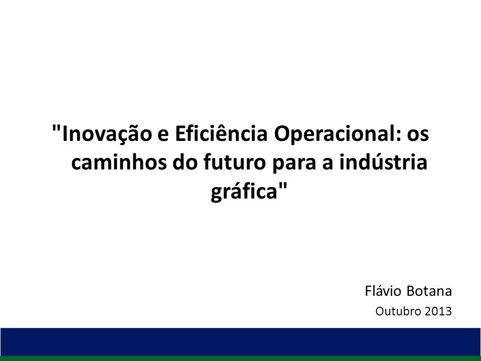 Inovação e Eficiência Operacional: os caminhos do futuro para a indústria gráfica
