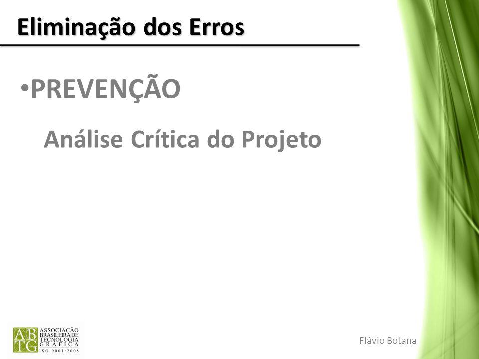 PREVENÇÃO Eliminação dos Erros Análise Crítica do Projeto