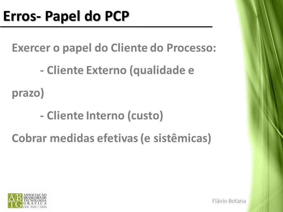 Erros- Papel do PCP Exercer o papel do Cliente do Processo:
