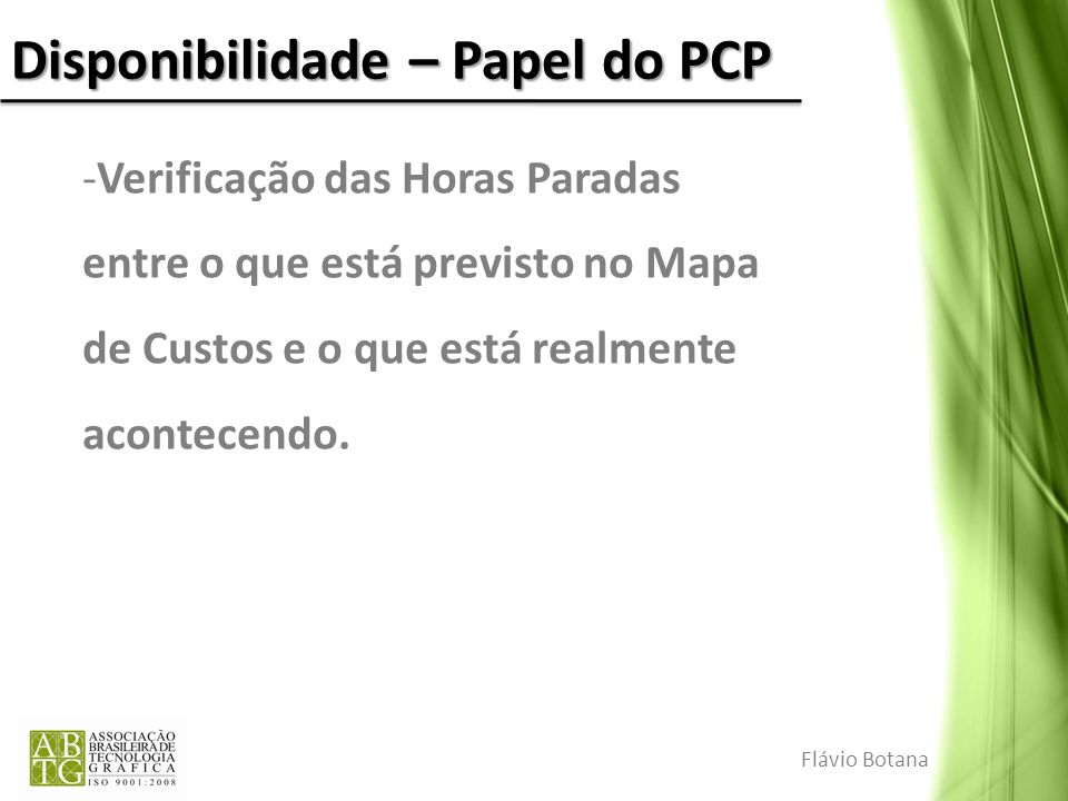 Disponibilidade – Papel do PCP