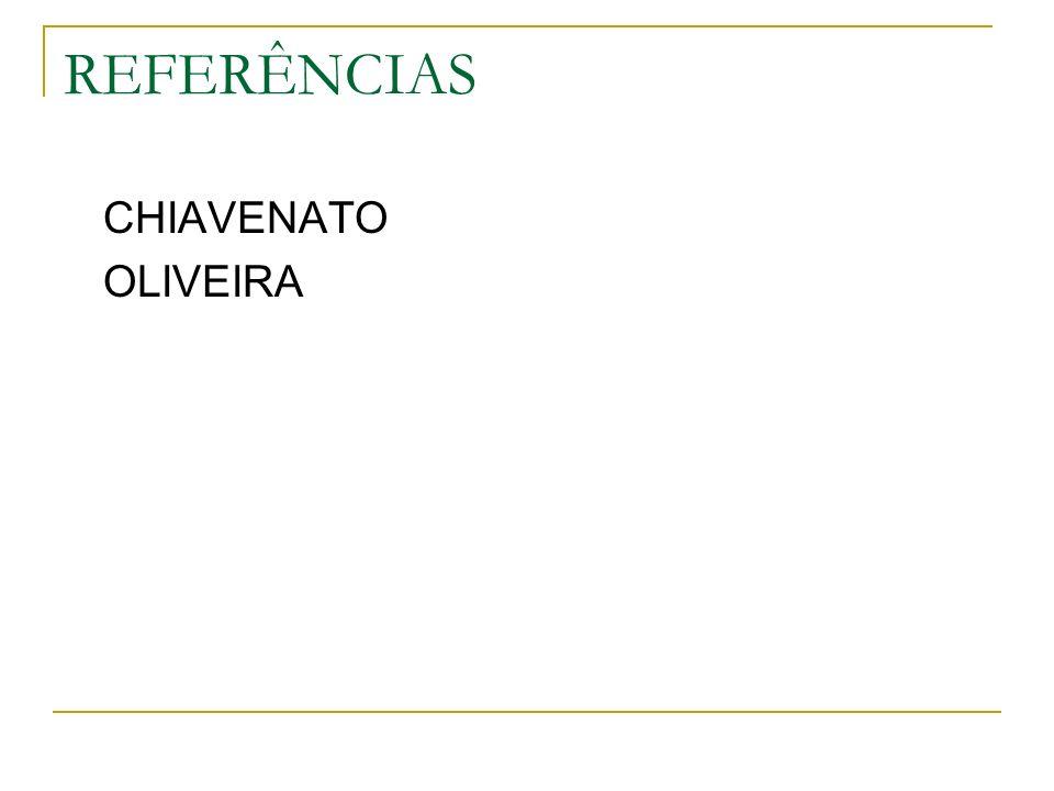 REFERÊNCIAS CHIAVENATO OLIVEIRA