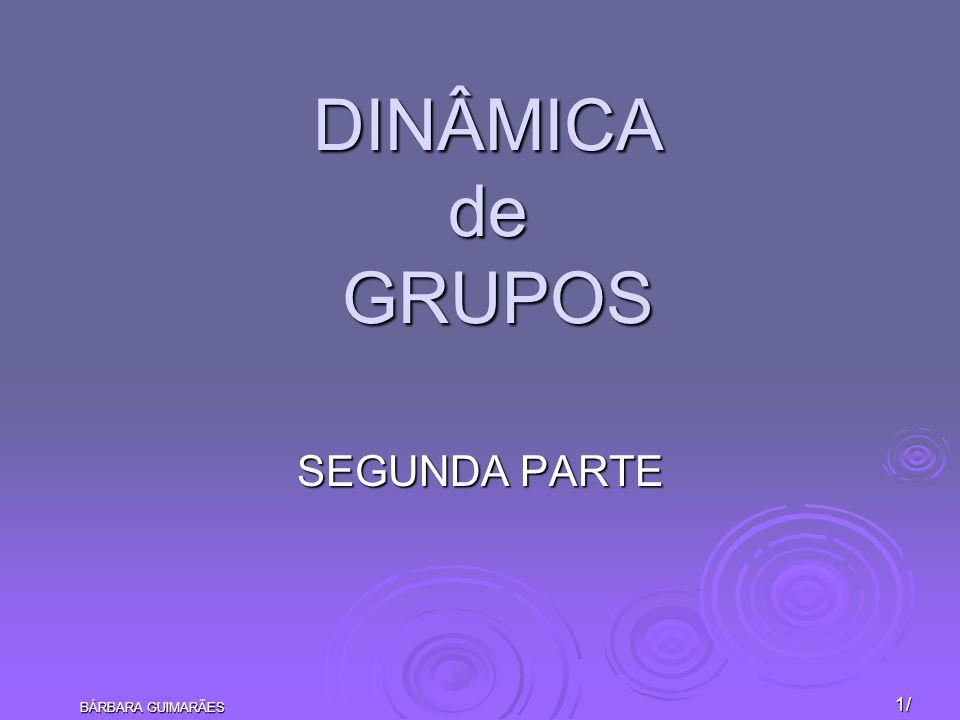DINÂMICA de GRUPOS SEGUNDA PARTE