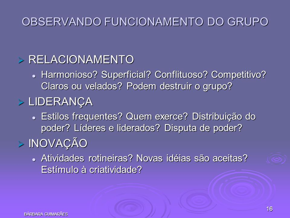 OBSERVANDO FUNCIONAMENTO DO GRUPO