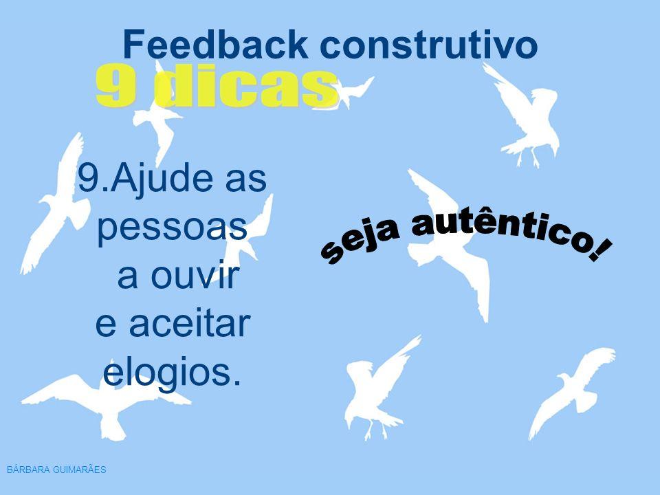 9.Ajude as pessoas a ouvir e aceitar elogios.