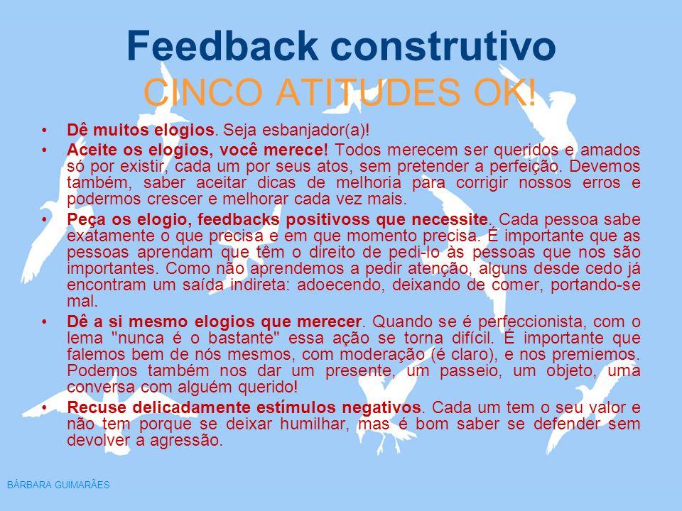 CINCO ATITUDES OK! Dê muitos elogios. Seja esbanjador(a)!