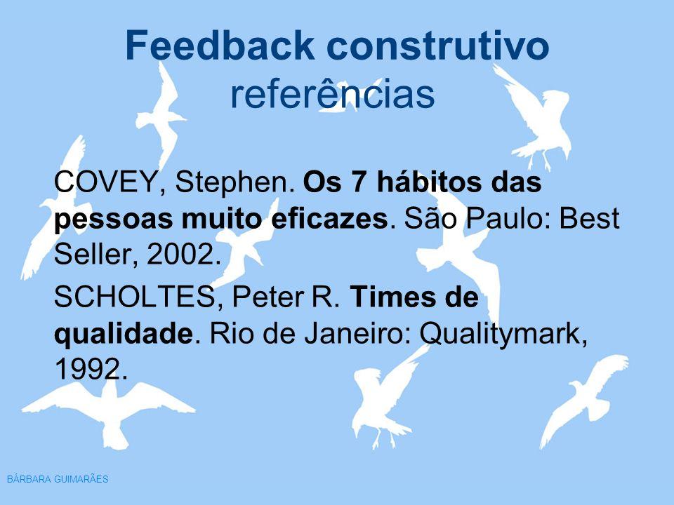 referênciasCOVEY, Stephen. Os 7 hábitos das pessoas muito eficazes. São Paulo: Best Seller, 2002.