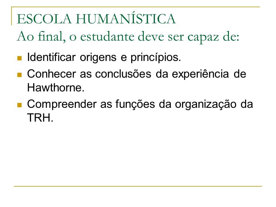 ESCOLA HUMANÍSTICA Ao final, o estudante deve ser capaz de: