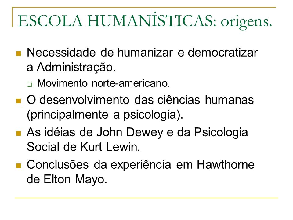 ESCOLA HUMANÍSTICAS: origens.