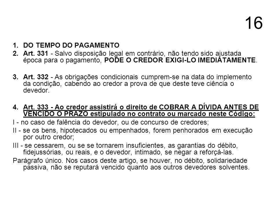 16 DO TEMPO DO PAGAMENTO.