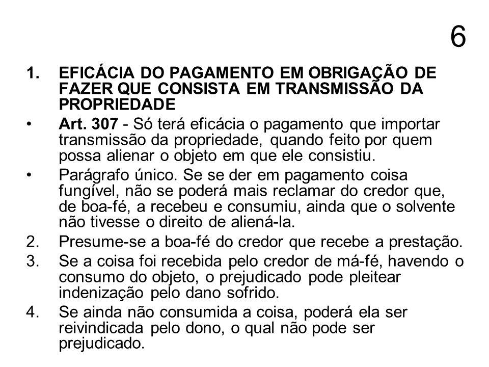6 1. EFICÁCIA DO PAGAMENTO EM OBRIGAÇÃO DE FAZER QUE CONSISTA EM TRANSMISSÃO DA PROPRIEDADE.