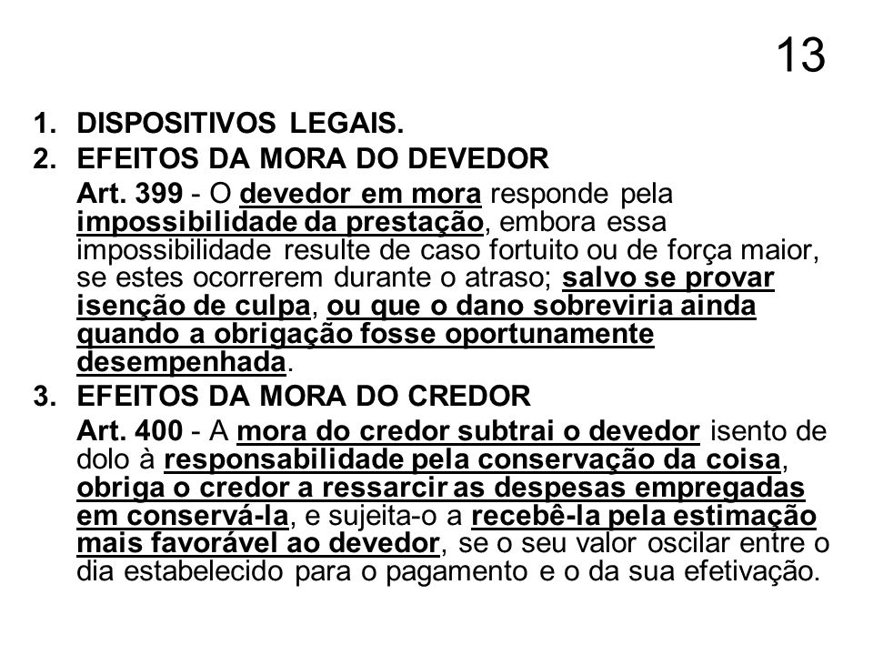 13 DISPOSITIVOS LEGAIS. EFEITOS DA MORA DO DEVEDOR