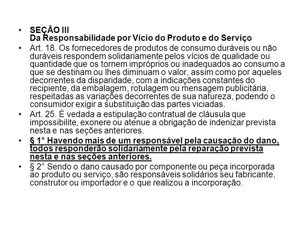 SEÇÃO III Da Responsabilidade por Vício do Produto e do Serviço