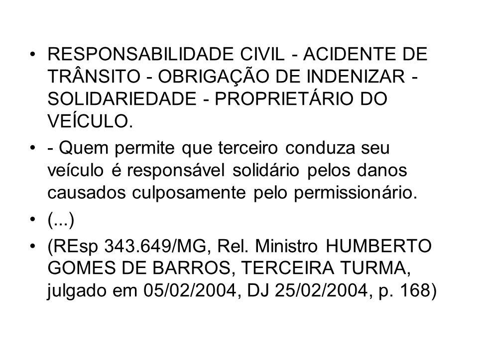 RESPONSABILIDADE CIVIL - ACIDENTE DE TRÂNSITO - OBRIGAÇÃO DE INDENIZAR - SOLIDARIEDADE - PROPRIETÁRIO DO VEÍCULO.