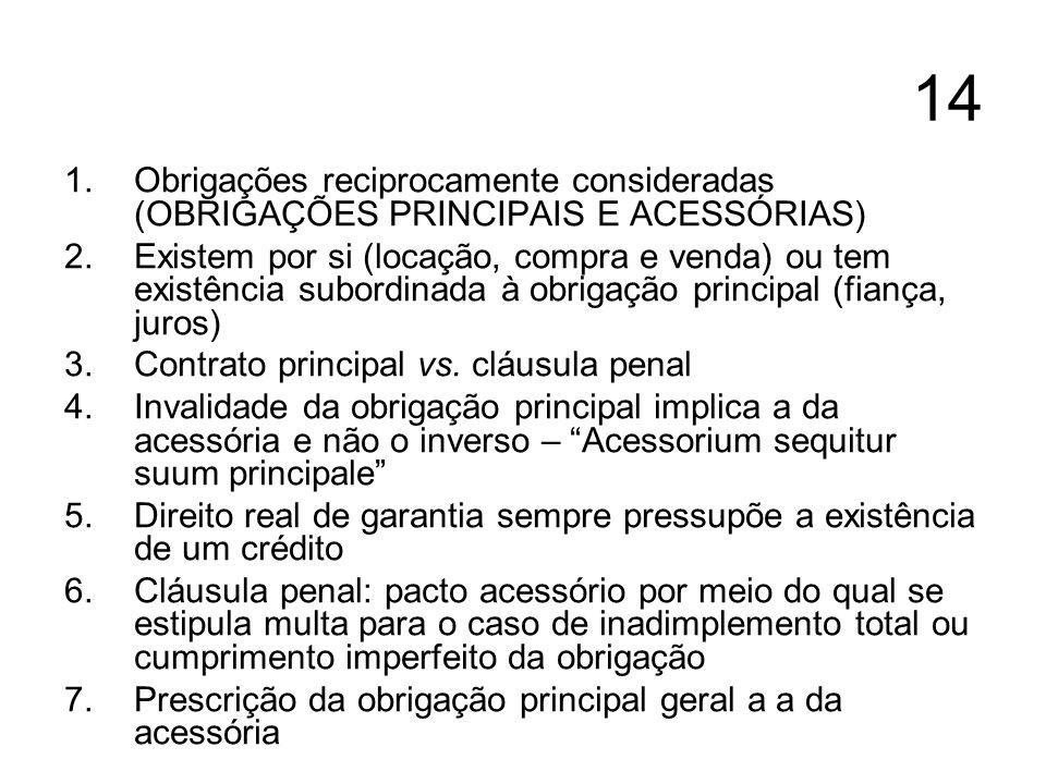 14 Obrigações reciprocamente consideradas (OBRIGAÇÕES PRINCIPAIS E ACESSÓRIAS)