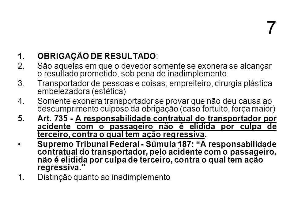 7 OBRIGAÇÃO DE RESULTADO: