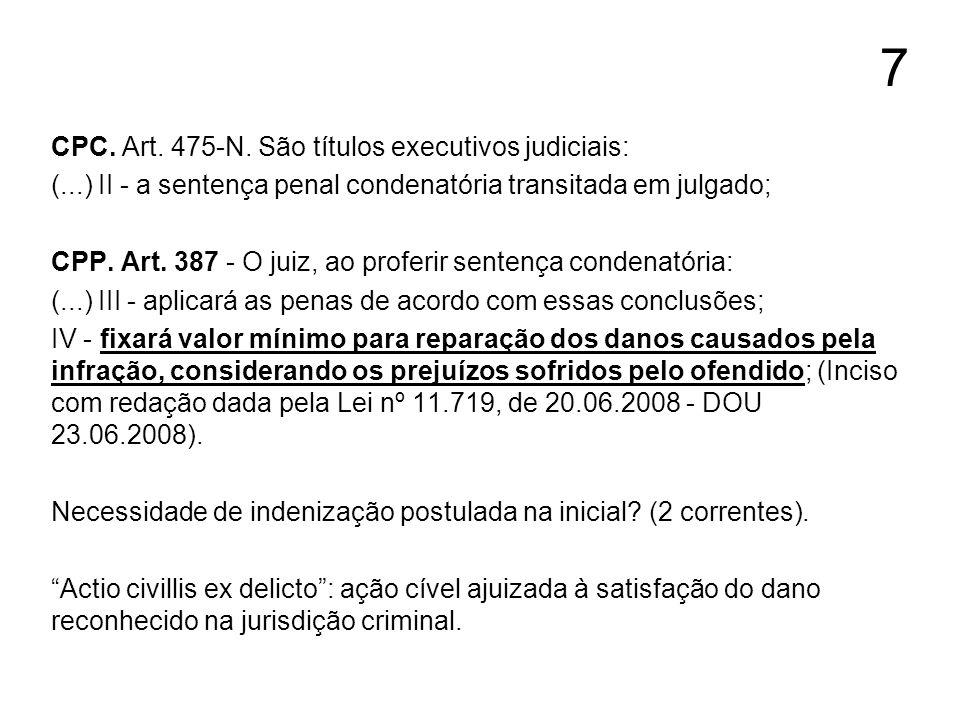 7 CPC. Art. 475-N. São títulos executivos judiciais: