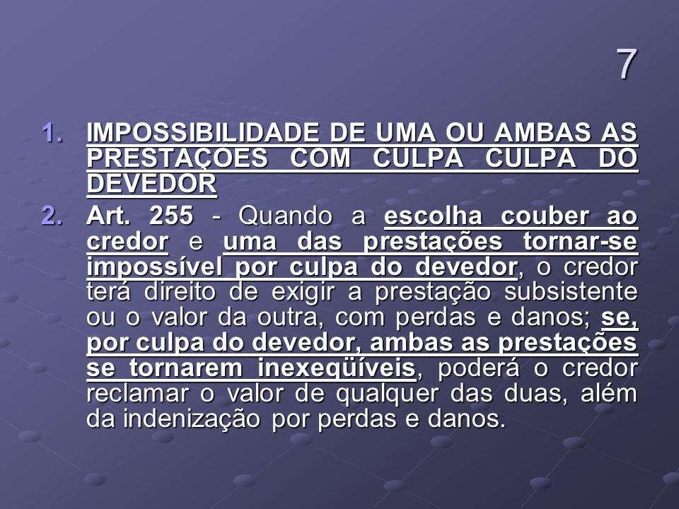 7 IMPOSSIBILIDADE DE UMA OU AMBAS AS PRESTAÇÕES COM CULPA CULPA DO DEVEDOR.