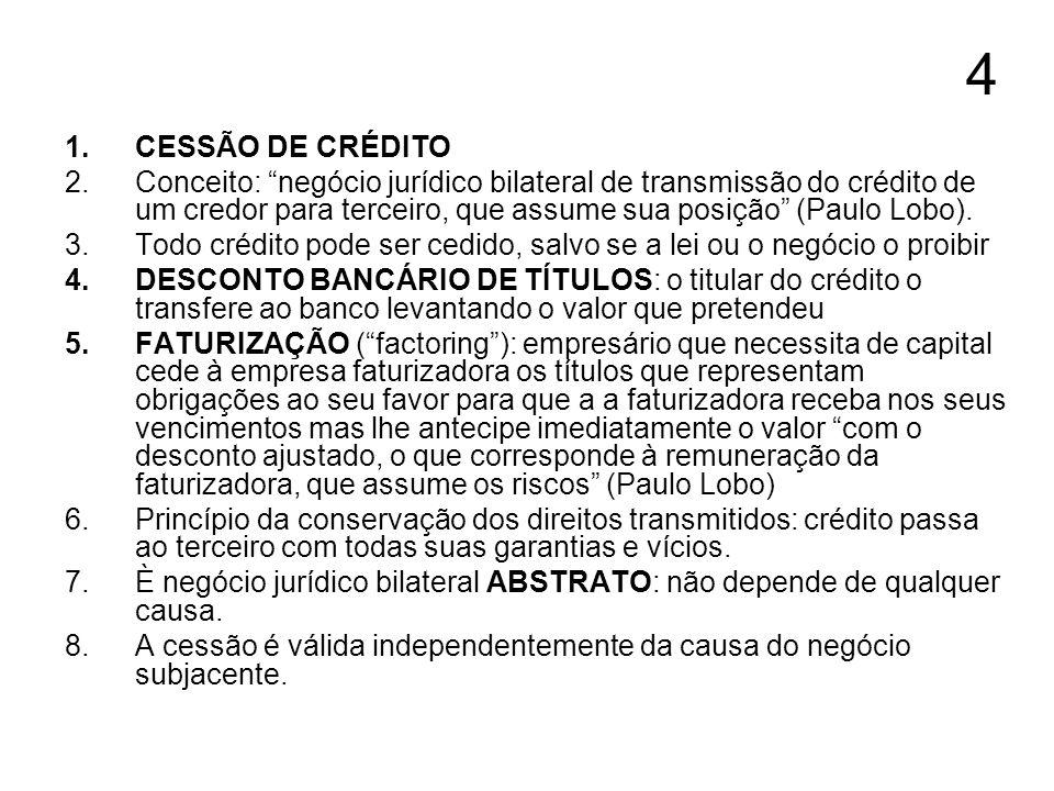 4 CESSÃO DE CRÉDITO.