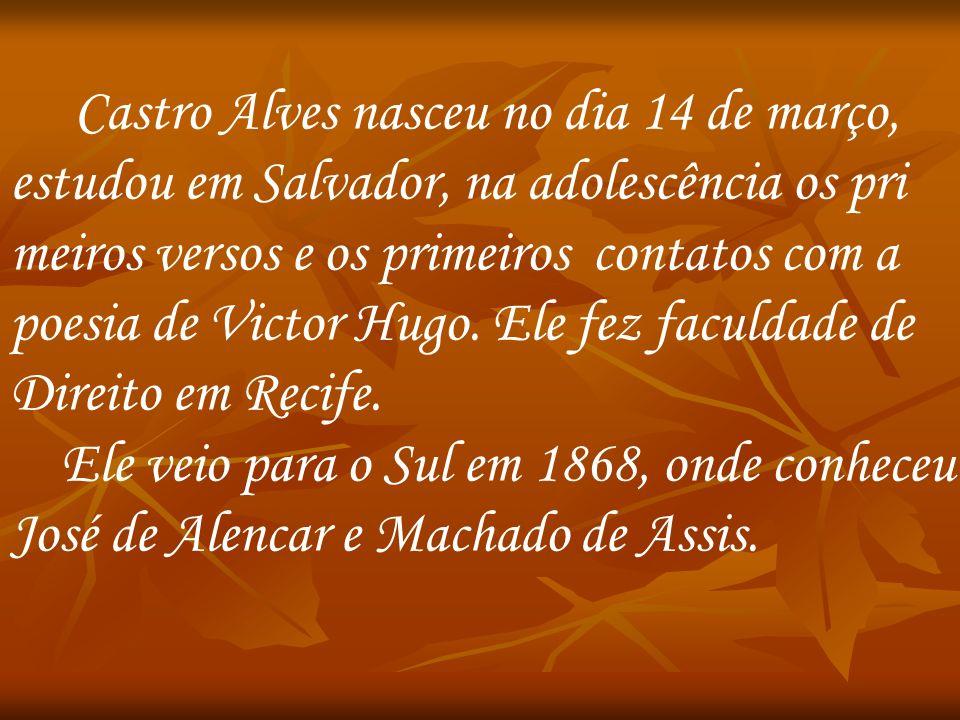 Castro Alves nasceu no dia 14 de março,