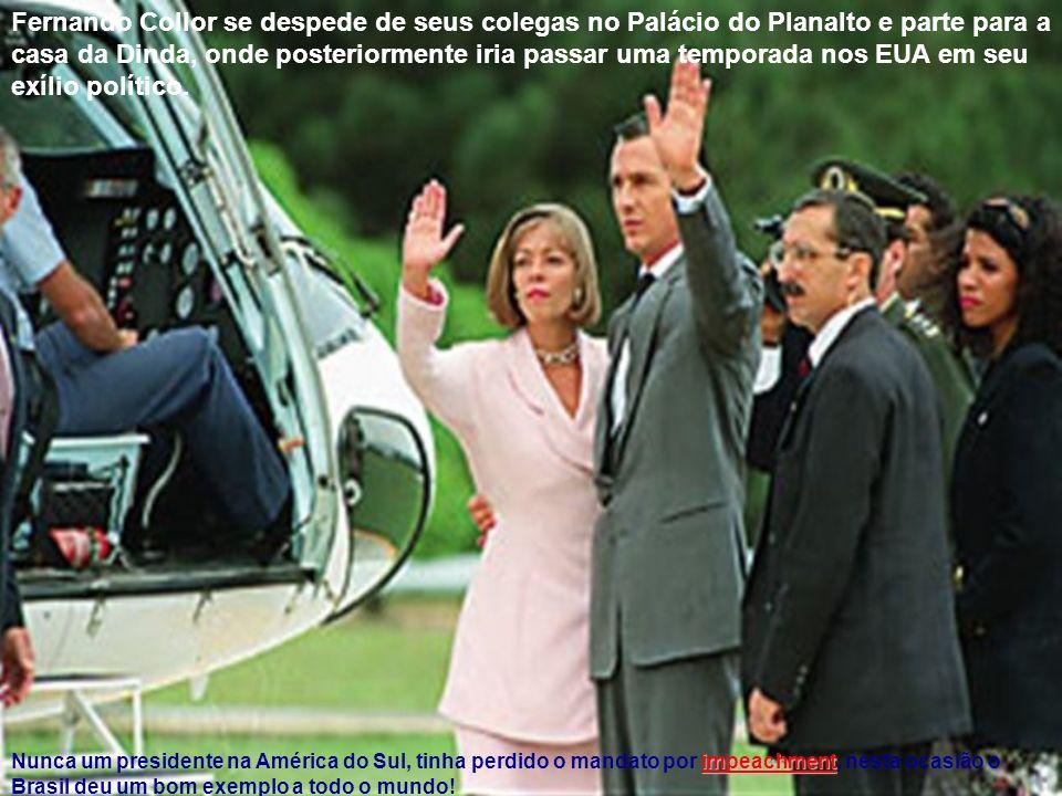 Fernando Collor se despede de seus colegas no Palácio do Planalto e parte para a casa da Dinda, onde posteriormente iria passar uma temporada nos EUA em seu exílio político.