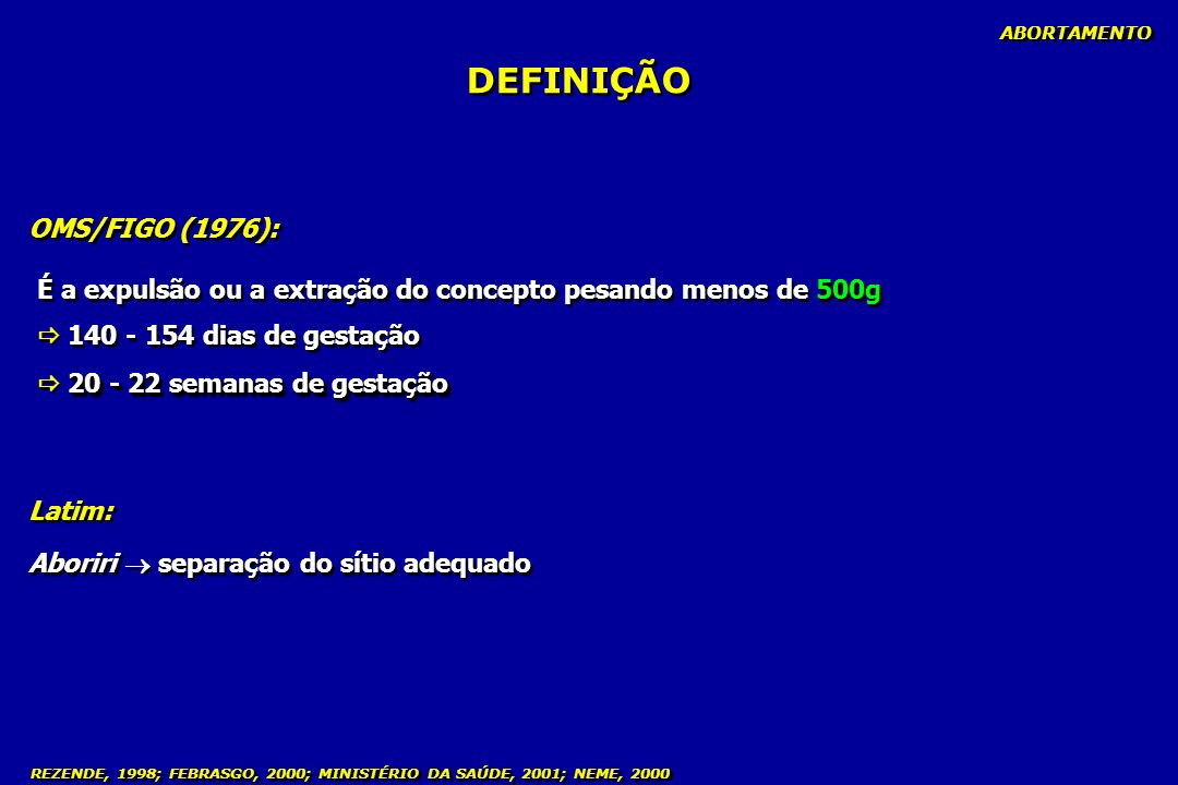 DEFINIÇÃO OMS/FIGO (1976):