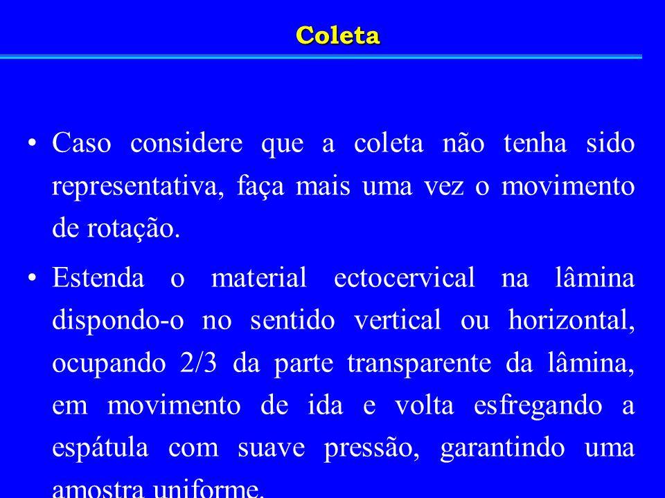 Coleta Caso considere que a coleta não tenha sido representativa, faça mais uma vez o movimento de rotação.
