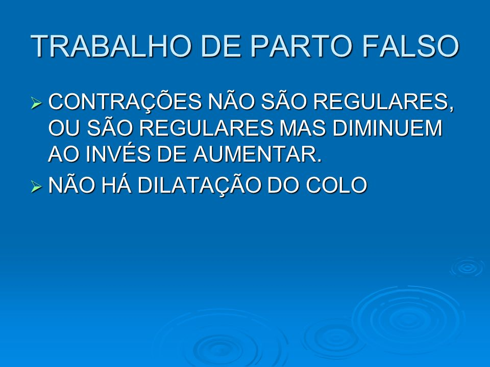 TRABALHO DE PARTO FALSO
