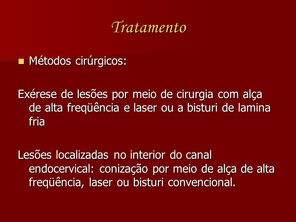 Tratamento Métodos cirúrgicos: