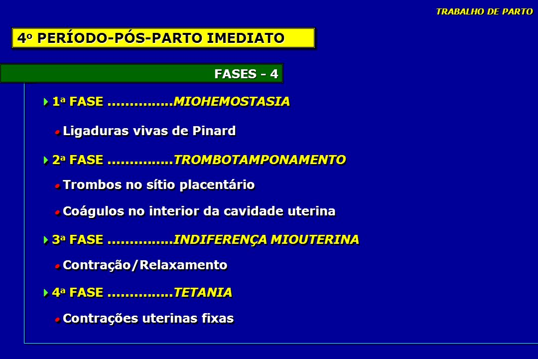 4o PERÍODO-PÓS-PARTO IMEDIATO