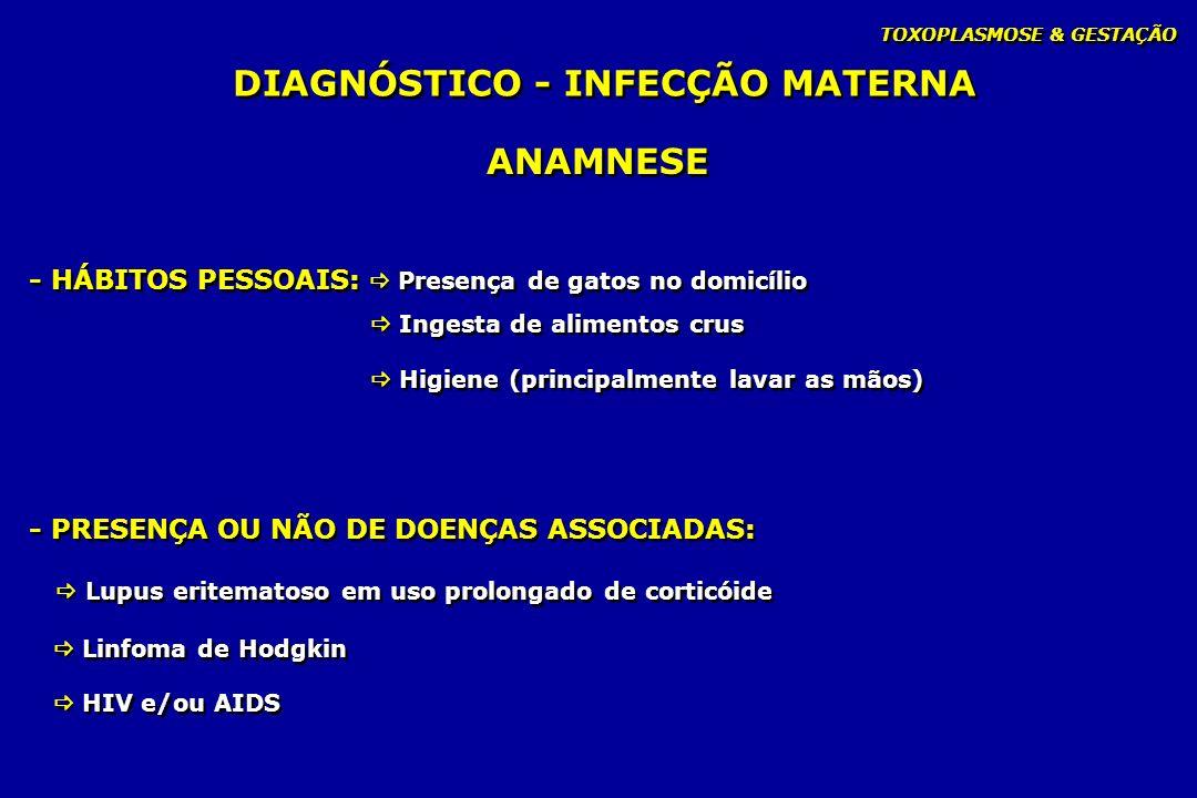 DIAGNÓSTICO - INFECÇÃO MATERNA