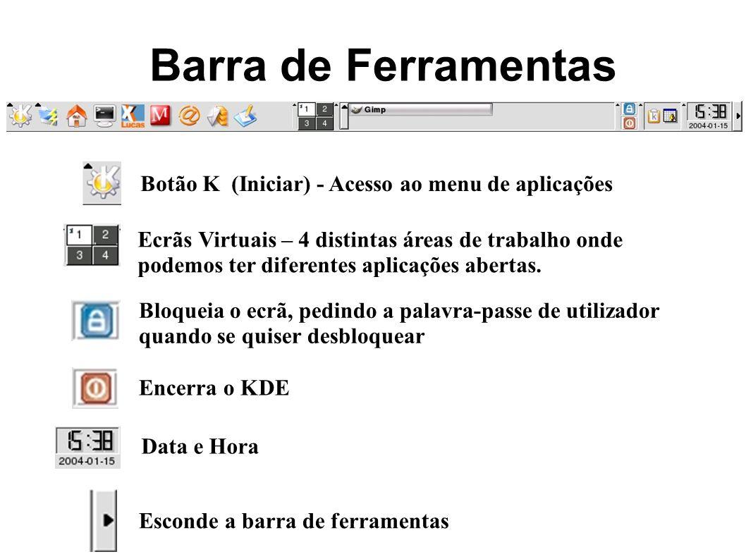 Barra de Ferramentas Botão K (Iniciar) - Acesso ao menu de aplicações