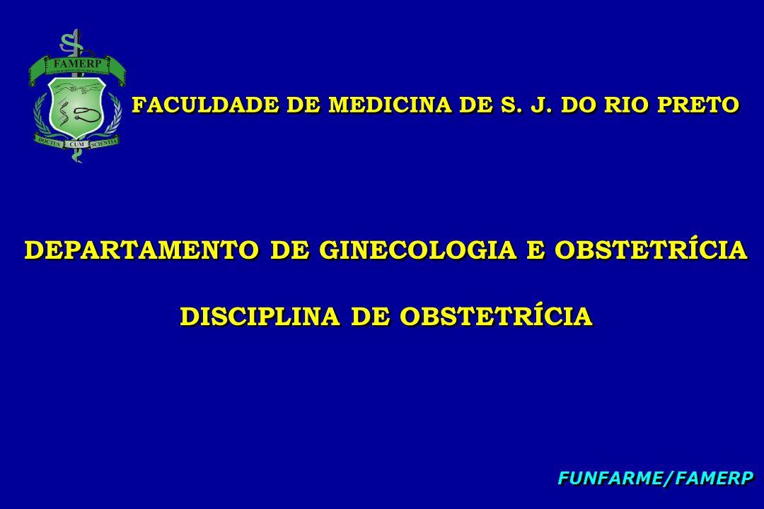DEPARTAMENTO DE GINECOLOGIA E OBSTETRÍCIA DISCIPLINA DE OBSTETRÍCIA