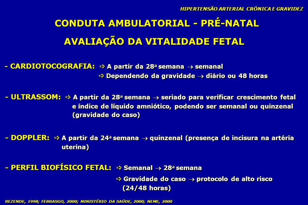 CONDUTA AMBULATORIAL - PRÉ-NATAL AVALIAÇÃO DA VITALIDADE FETAL
