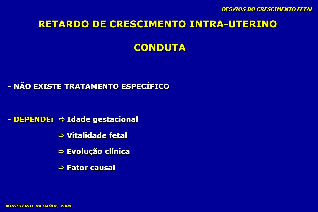 RETARDO DE CRESCIMENTO INTRA-UTERINO