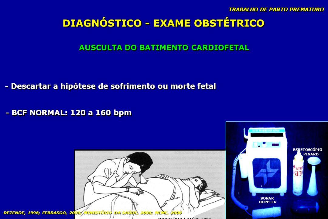 DIAGNÓSTICO - EXAME OBSTÉTRICO AUSCULTA DO BATIMENTO CARDIOFETAL