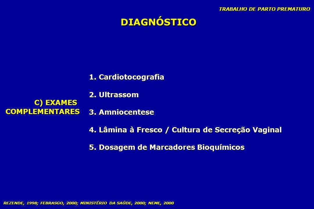 DIAGNÓSTICO 1. Cardiotocografia 2. Ultrassom 3. Amniocentese