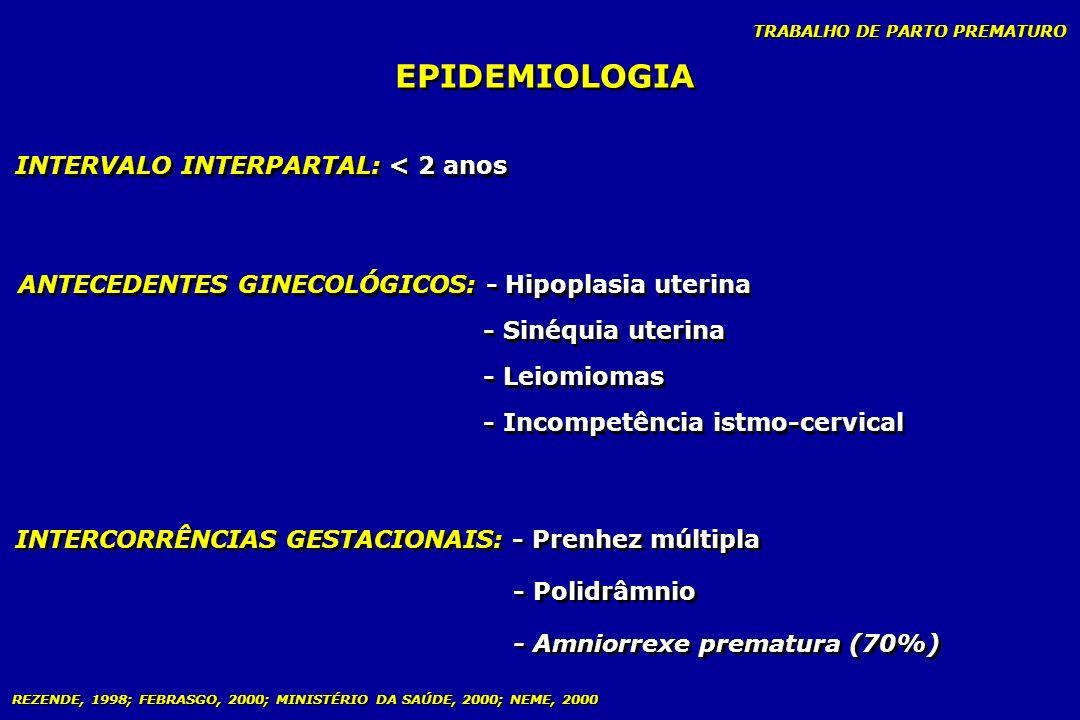 EPIDEMIOLOGIA INTERVALO INTERPARTAL: < 2 anos