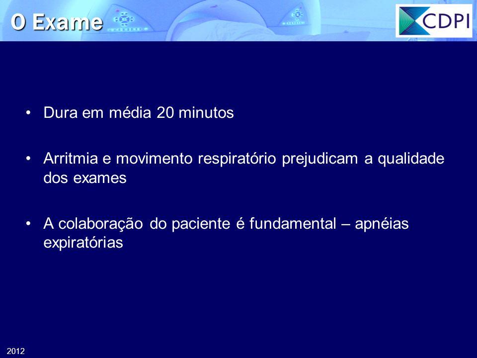 O Exame Dura em média 20 minutos