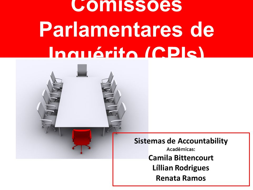 Comissões Parlamentares de Inquérito (CPIs) Sistemas de Accountability