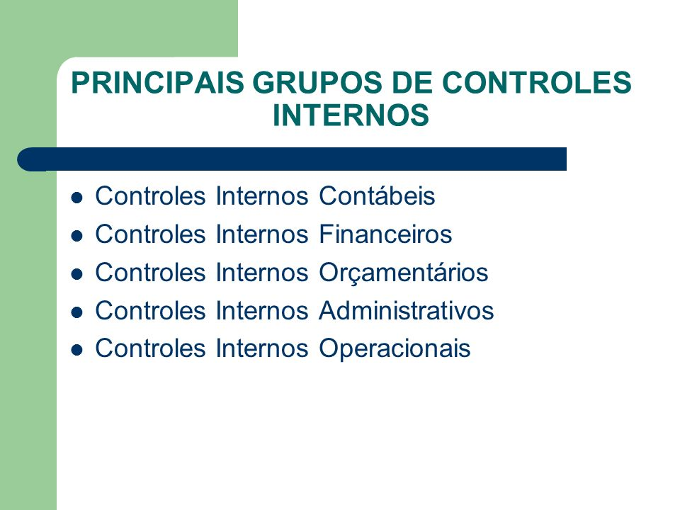 PRINCIPAIS GRUPOS DE CONTROLES INTERNOS