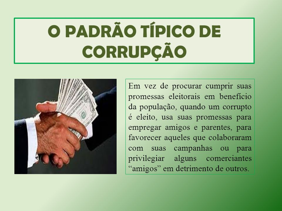 O PADRÃO TÍPICO DE CORRUPÇÃO