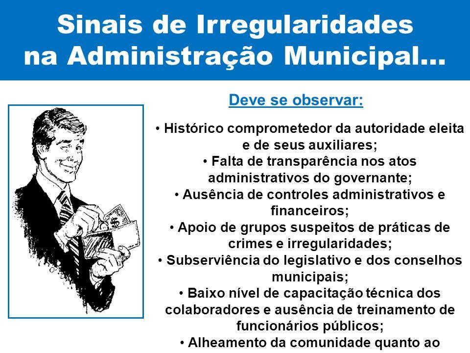 Sinais de Irregularidades na Administração Municipal...