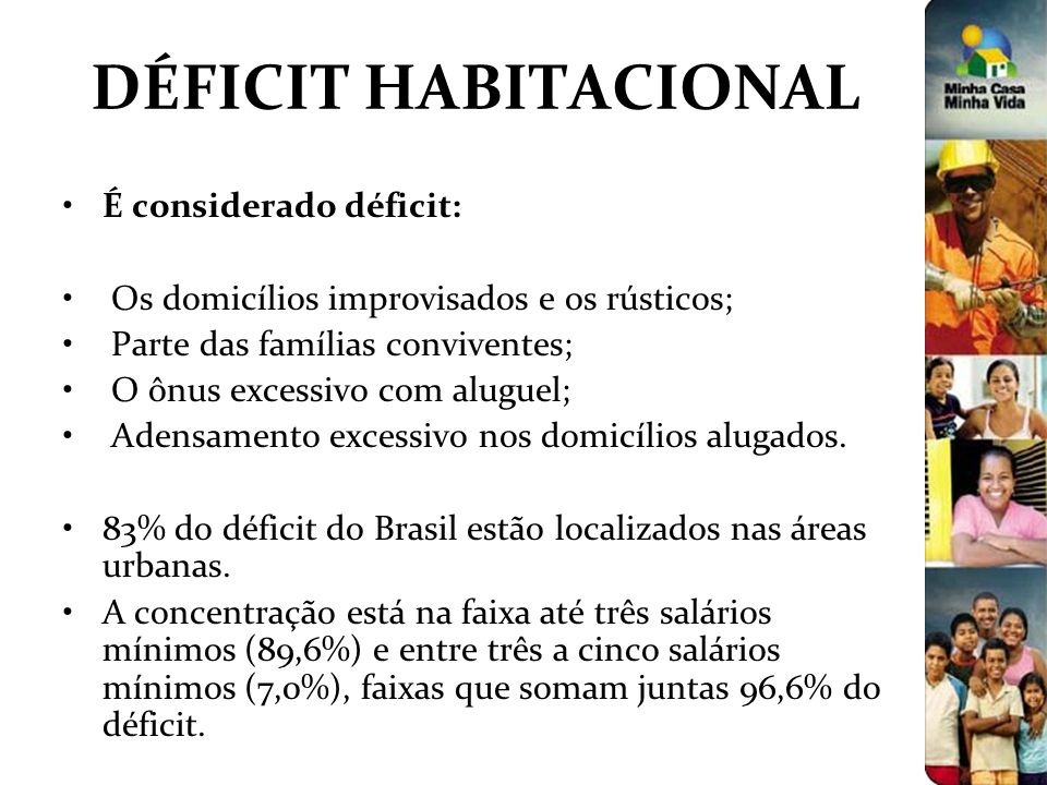 DÉFICIT HABITACIONAL É considerado déficit: