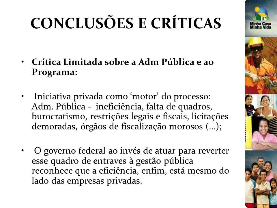 CONCLUSÕES E CRÍTICAS Crítica Limitada sobre a Adm Pública e ao Programa: