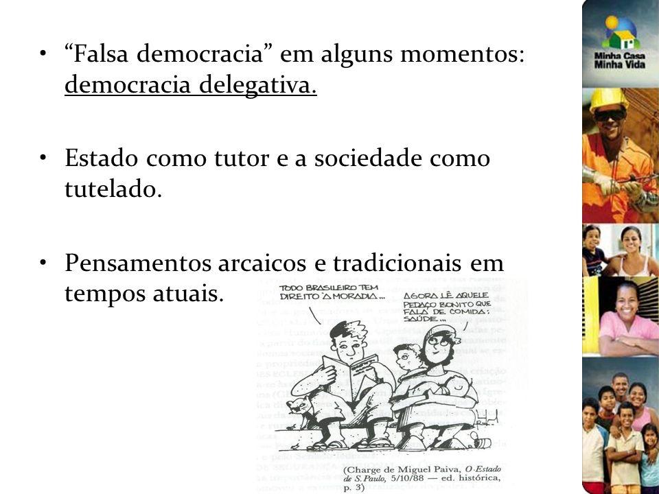 Falsa democracia em alguns momentos: democracia delegativa.