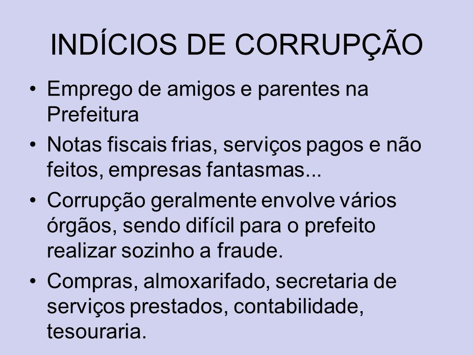 INDÍCIOS DE CORRUPÇÃO Emprego de amigos e parentes na Prefeitura